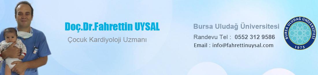 Doç.Dr.Fahrettin UYSAL